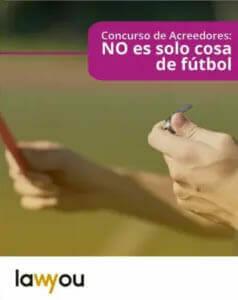 Concurso acreddores no esolo para el futbol